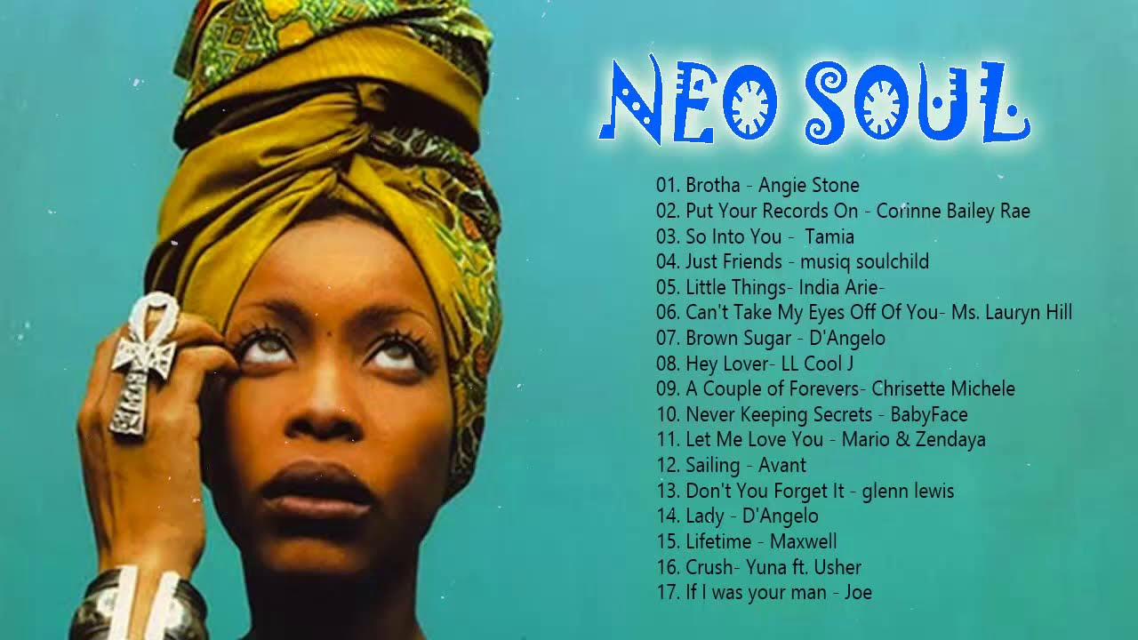 100 Greatest Neo Soul Songs of All Time || Neo