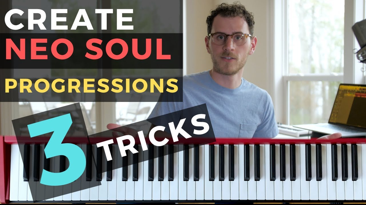 3 Tricks for Creating Dope Neo Soul Chord Progressions [Soul