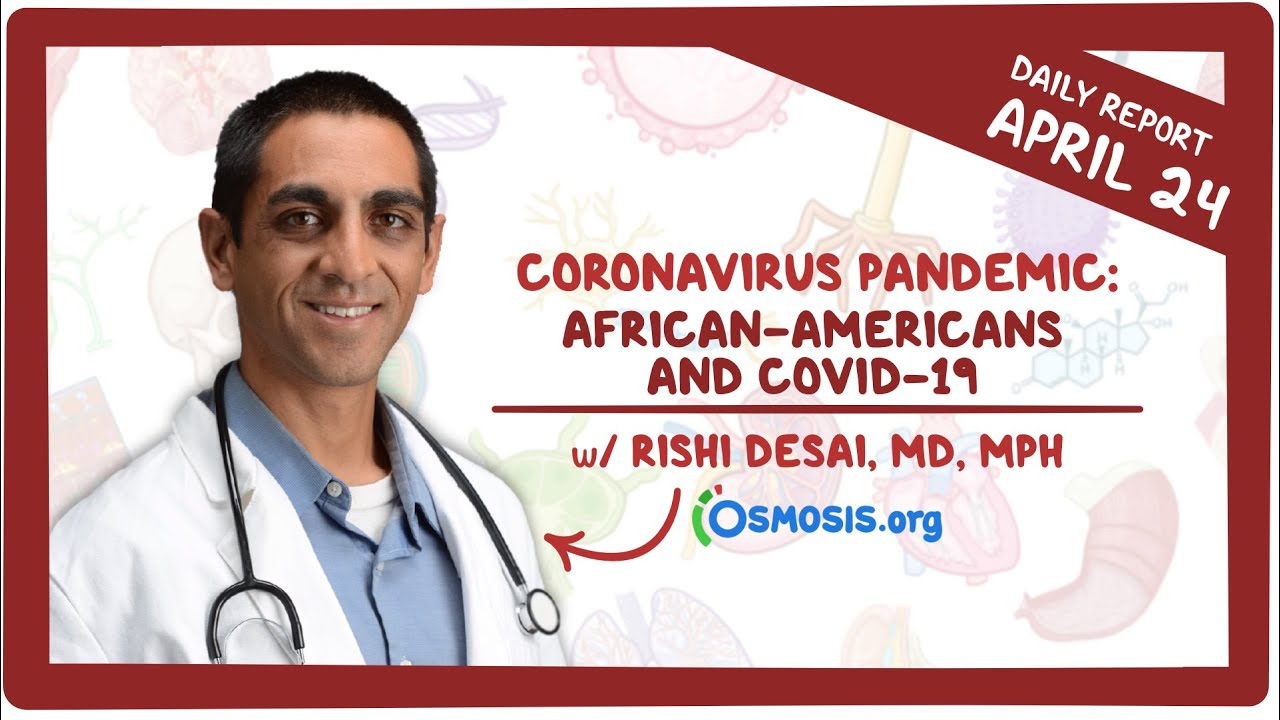 African-Americans and COVID-19: Coronavirus Pandemic—Daily Report with Rishi Desai, MD,