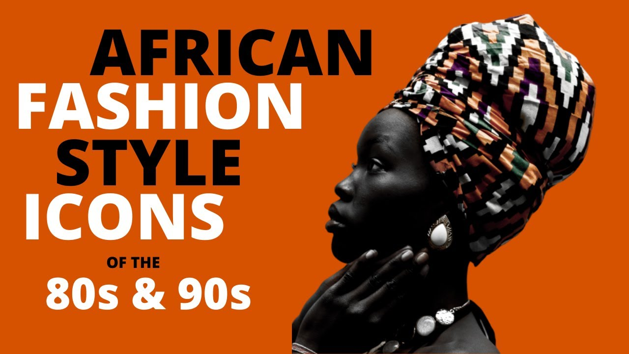 African Fashion Style Icons of the 80s & 90s |