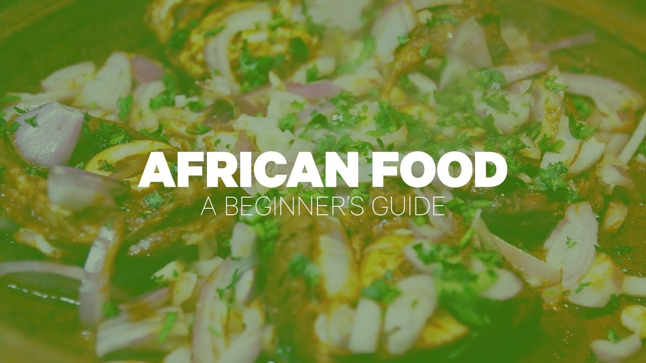 African Food: A Beginner's Guide