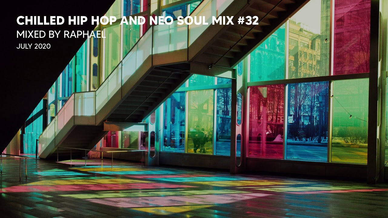 CHILLED HIP HOP AND NEO SOUL MIX #32