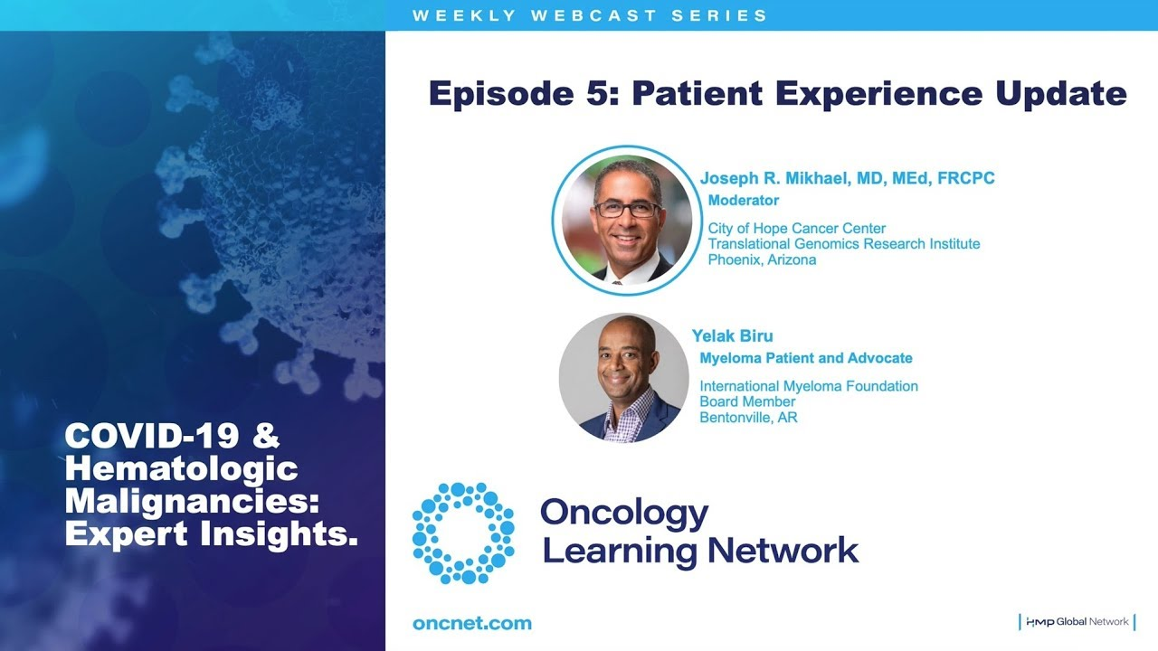 COVID-19 & Hematologic Malignancies: Episode 5 – Patient Experience Update