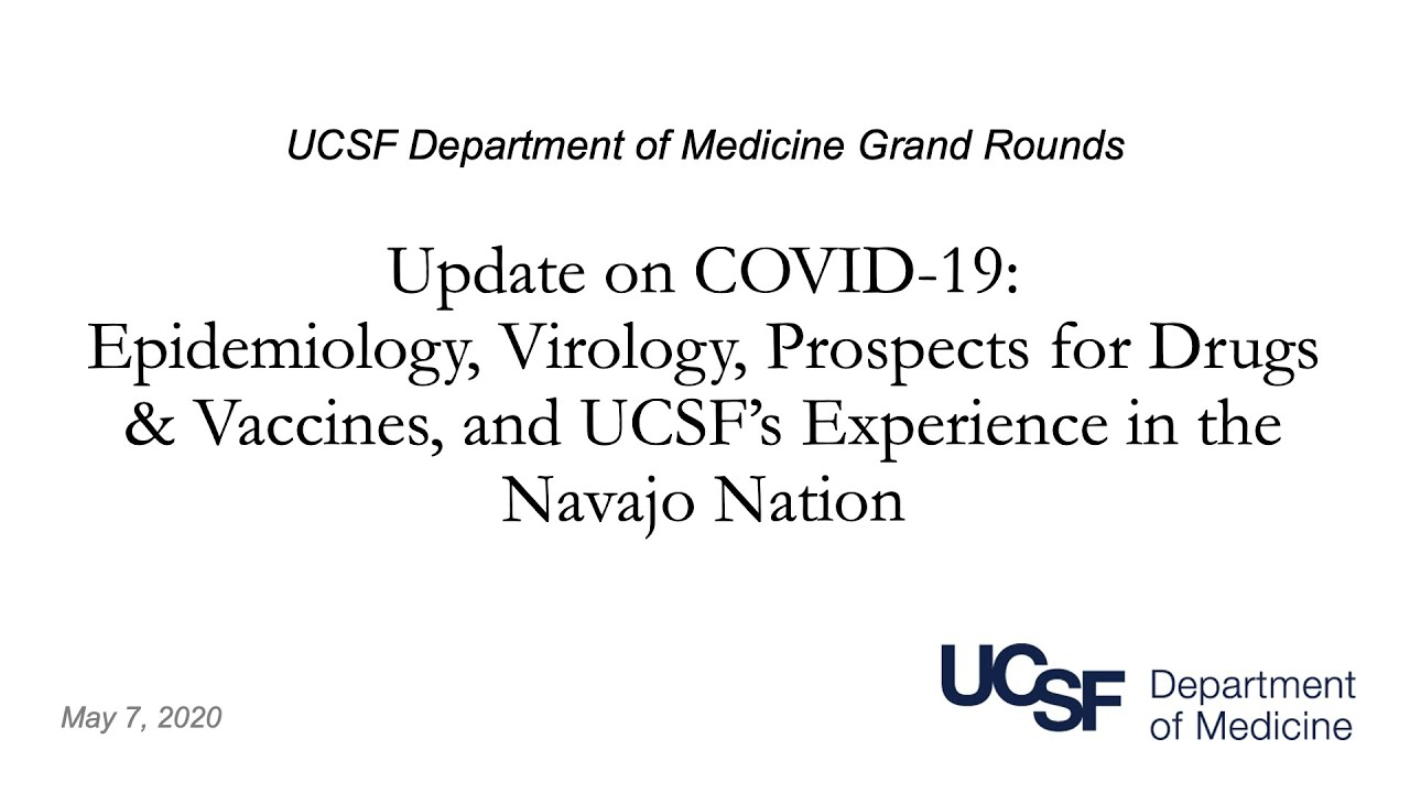 Covid-19 Update: Epidemiology, Virology, Drugs & Vaccines, and UCSF's Experience