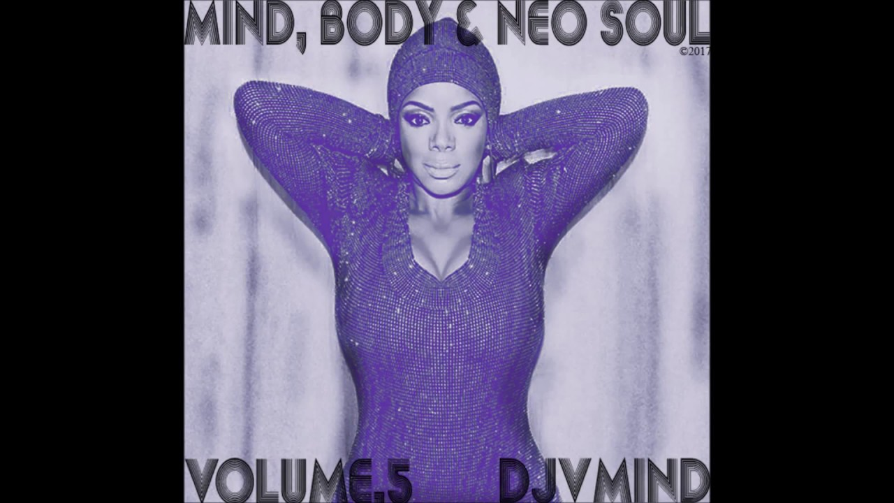 Mind, Body and Neo Soul Vol.5