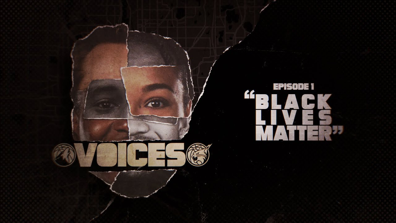 VOICES: Black Lives Matter (Timberwolves/Lynx Episode 1)