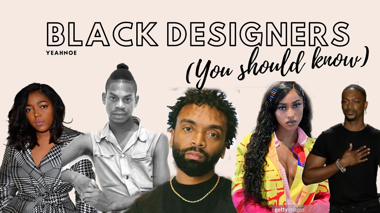 black designers you NEED to know!! | black history month