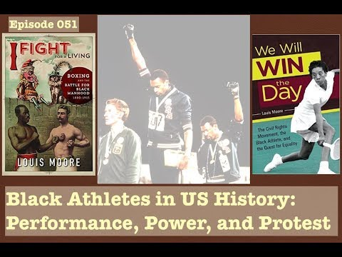 051 Black Athletes in US History: Performance, Power, and Protest