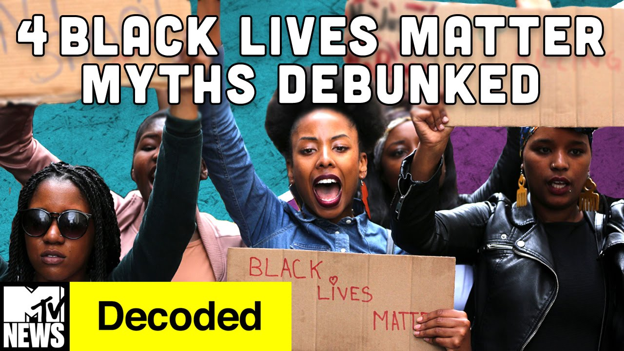 4 Black Lives Matter Myths Debunked | Decoded | MTV
