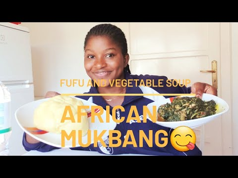 AFRICAN FOOD MUKBANG | fufu and vegetable soup