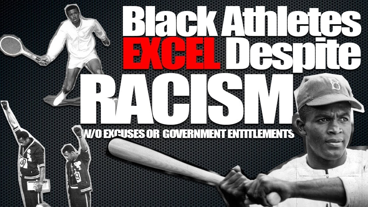 Black Athletes EXCEL Despite RACISM… w/o Excuses or Government Entitlements