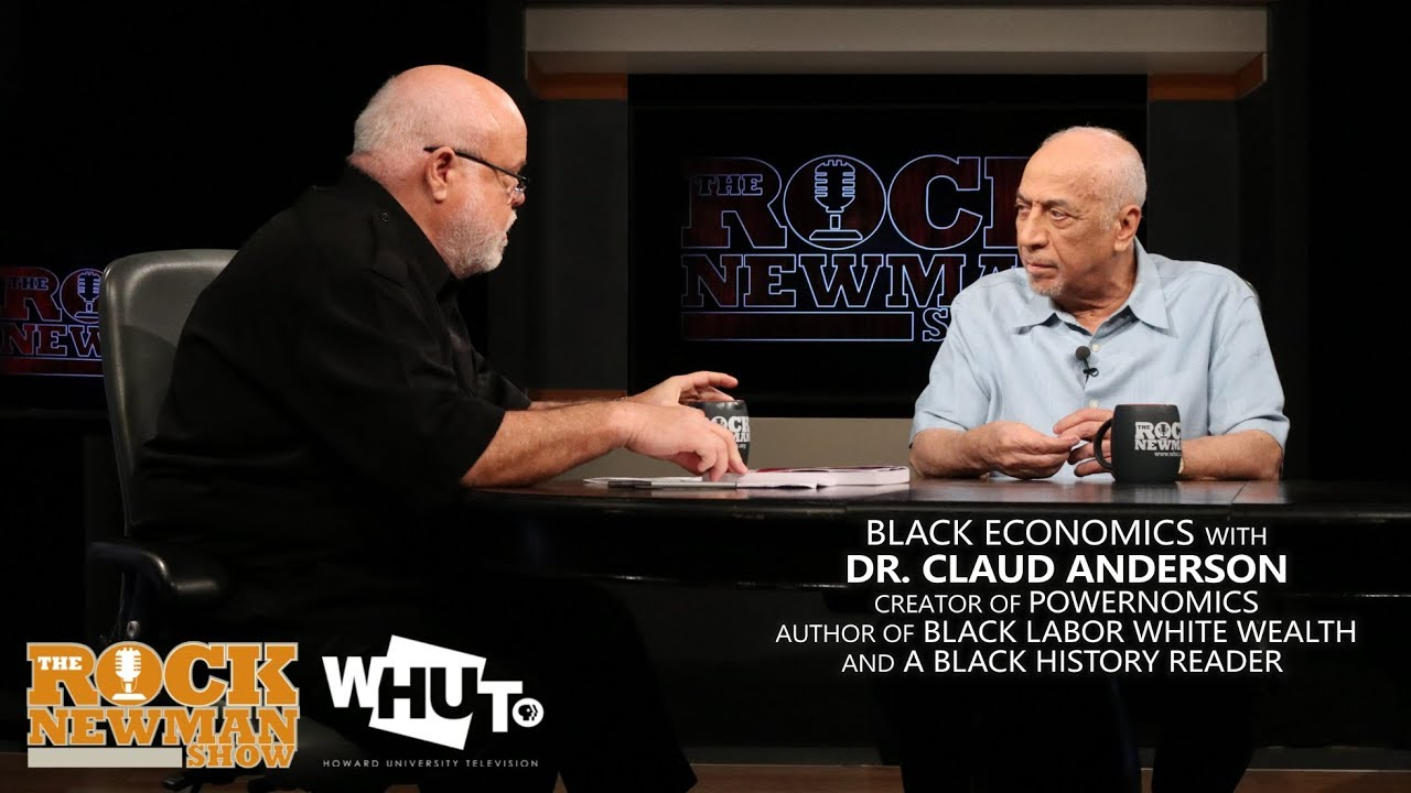 Black Economics with Claud Anderson on The Rock Newman Show