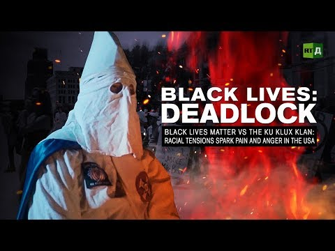 Black Lives: Deadlock. Black Lives Matter vs the KKK: Racial