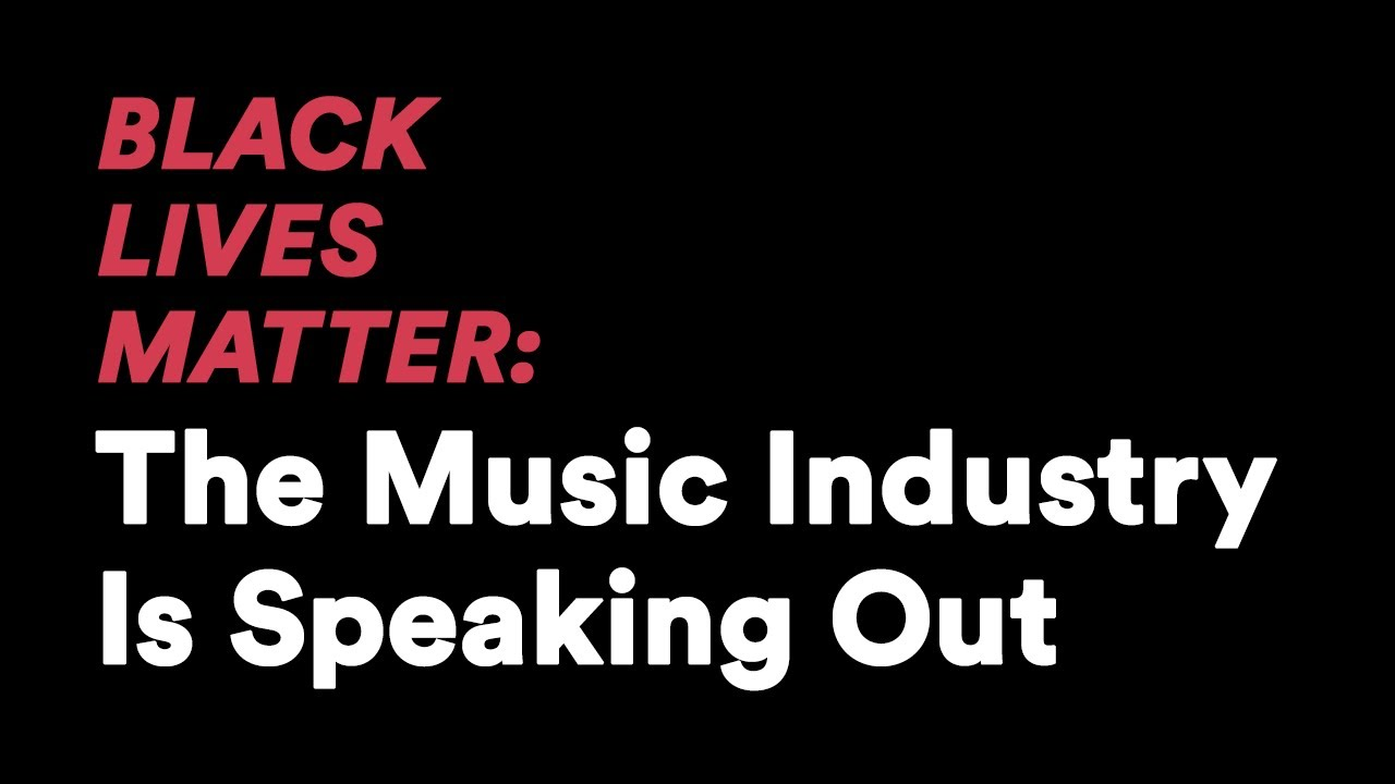 Black Lives Matter: The Music Industry Is Speaking Out |
