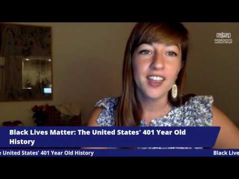 Black Lives Matter: The United States' 401 Year Old Crisis