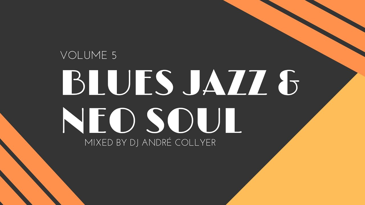 Blues Jazz and Neo Soul – Volume 05 (Mixed by
