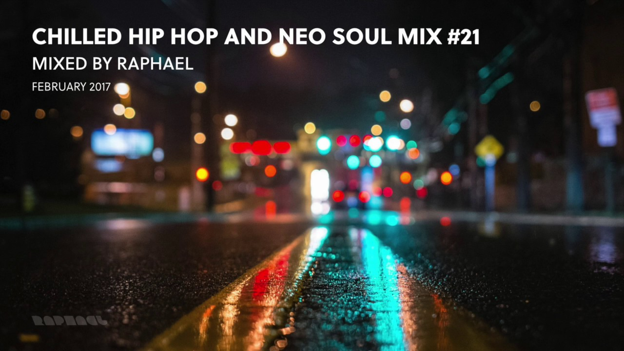 CHILLED HIP HOP AND NEO SOUL MIX #21