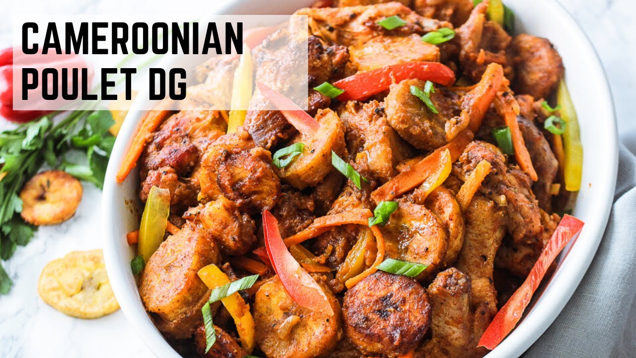 Cameroonian Poulet DG   African Food   Well and Tasty