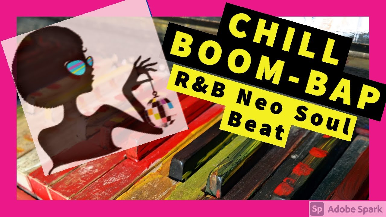 Chill Boom-Bap   R&B Neo Soul type beat   Relaxing