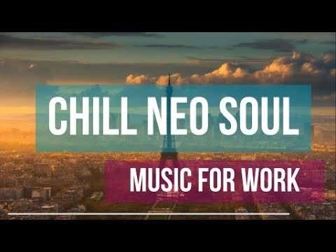 Chill Neo Soul Music for Work & Study or simply