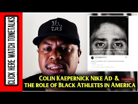 Colin Kaepernick Nike Ad & the role of Black Athletes