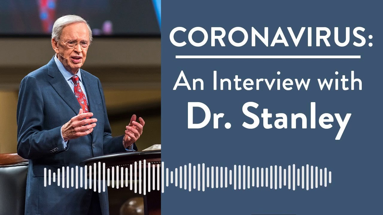 Coronavirus: An Interview with Dr. Charles Stanley