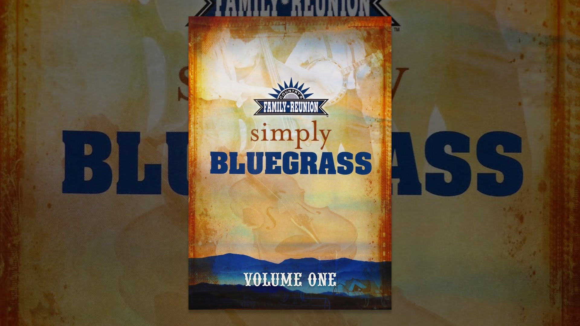 Country's Family Reunion Presents Simply Bluegrass: Volume One