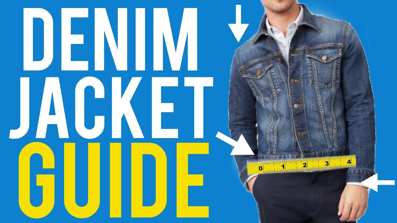 Denim Jacket Fit Guide For Men – The Correct Way