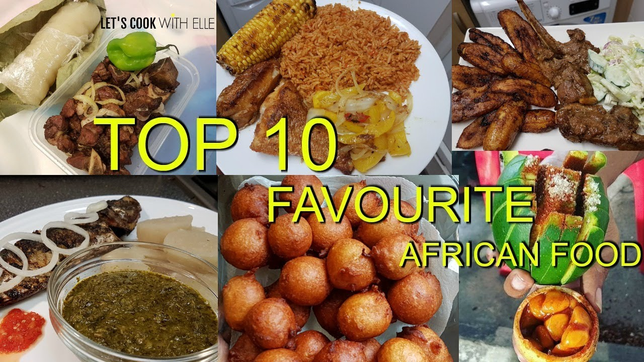 FEED YOUR EYES My Top 10 African Food