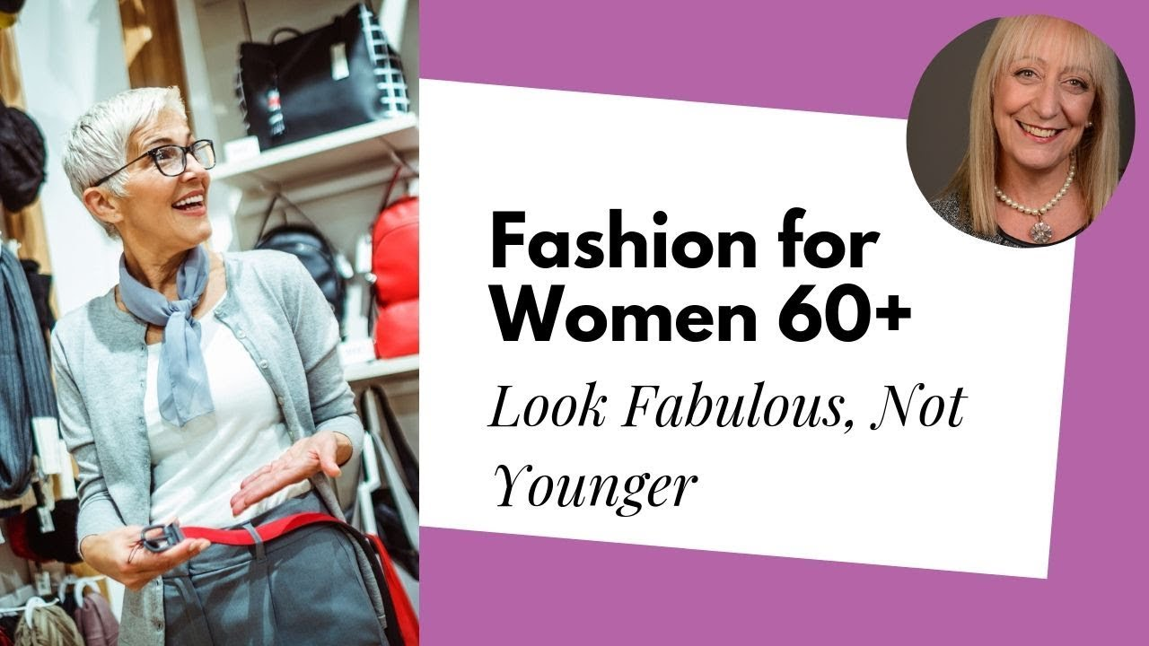 Fashion for Women Over 60 – Look Fabulous Without Trying