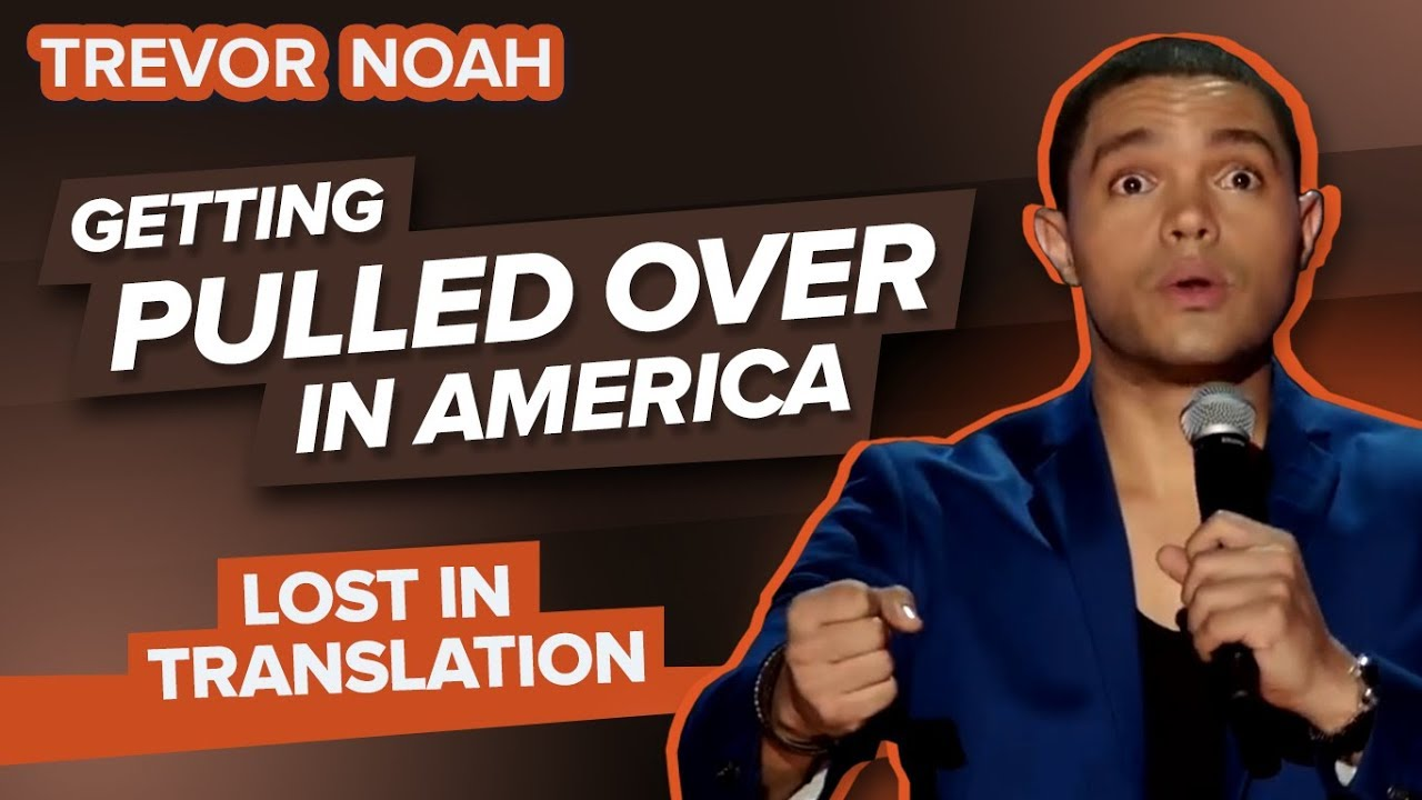 """""""Getting Pulled Over In America"""" – Trevor Noah – (Lost"""