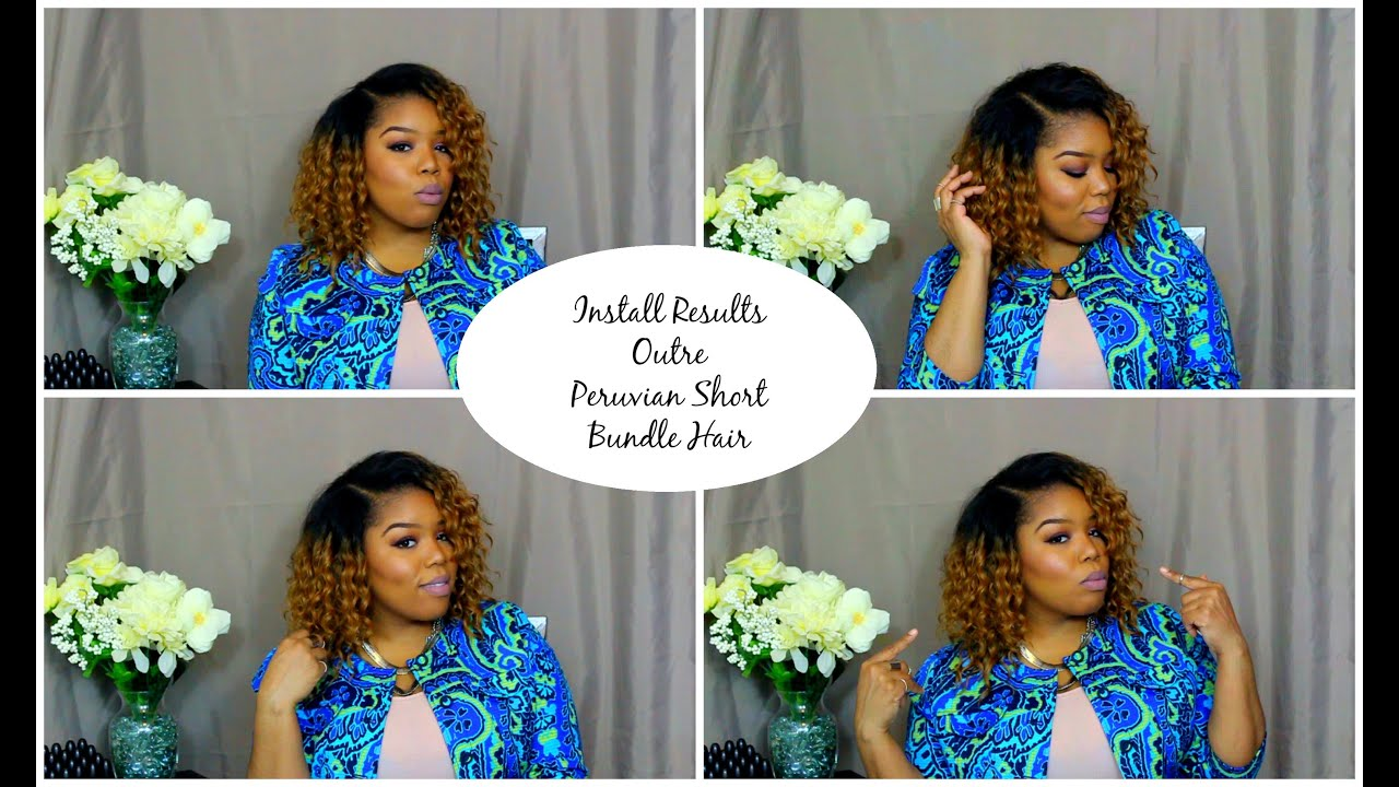 Install Results | Outre Peruvian Short Bundle Hair