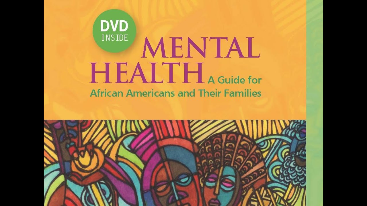 Mental Health: A Guide for African Americans and Their Families