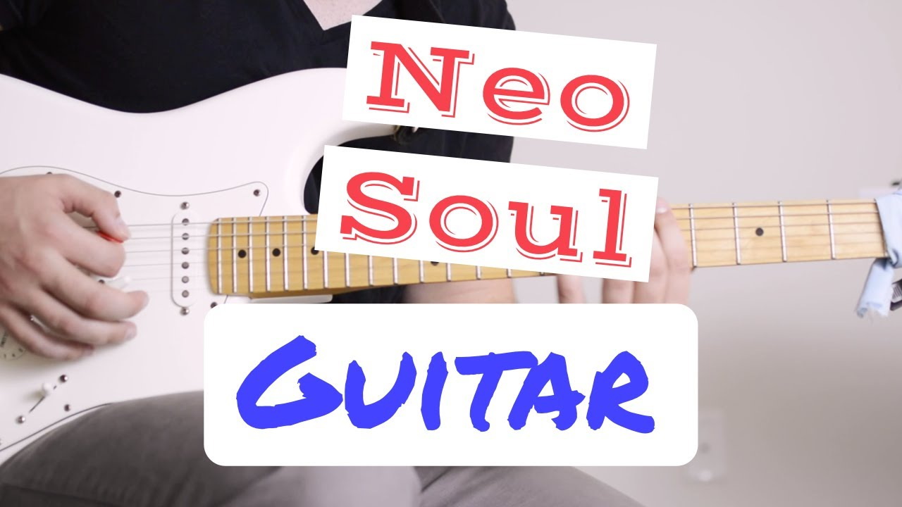 NEO SOUL GUITAR (don't miss the riff at the end!)