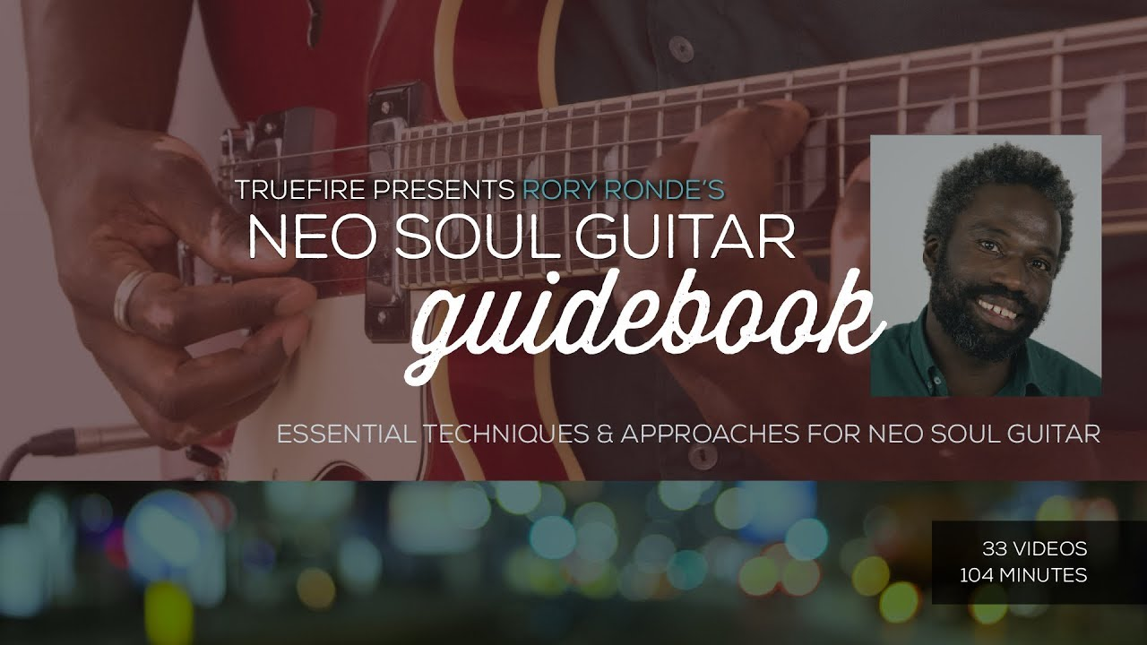 Neo Soul Guitar Guidebook – Intro – Rory Ronde