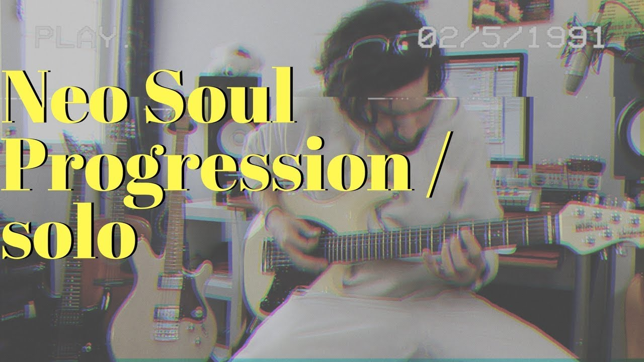 Neo Soul Progression/ solo