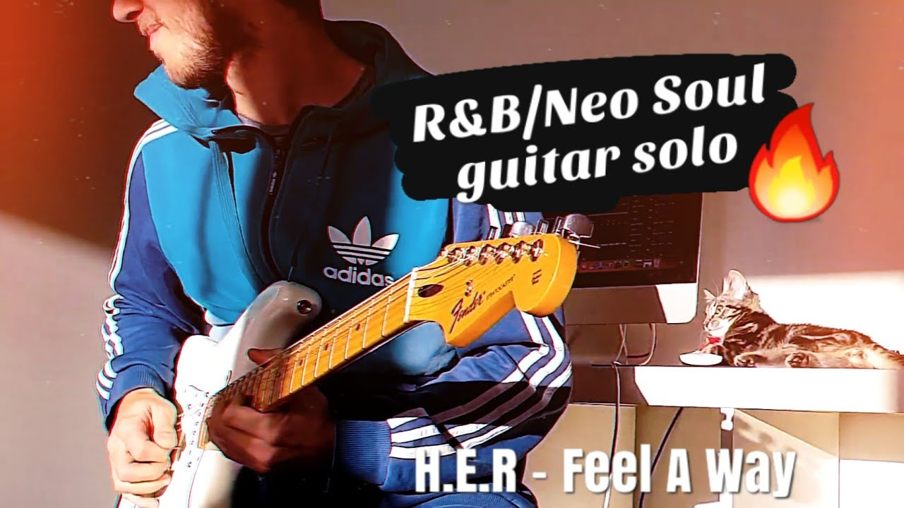 R&B/Neo Soul Guitar Solo | H.E.R – Feel A Way