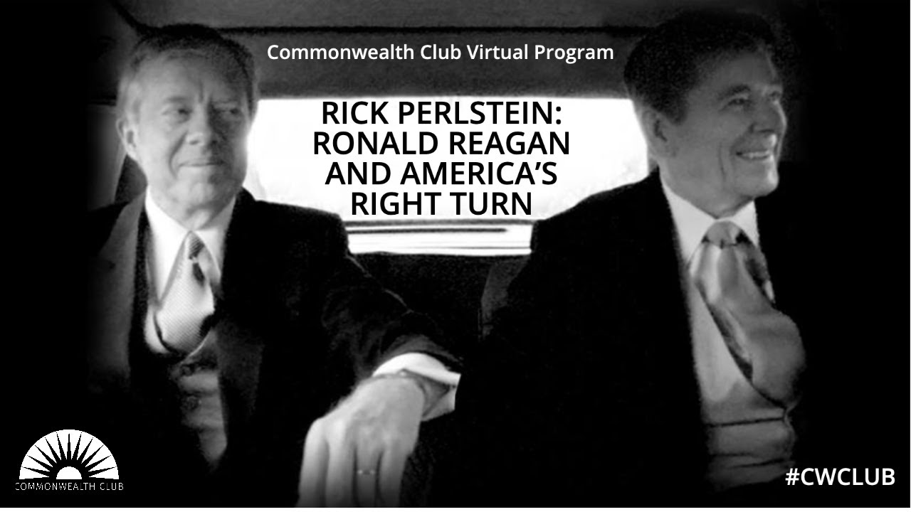 Rick Perlstein: Ronald Reagan and America's Right Turn