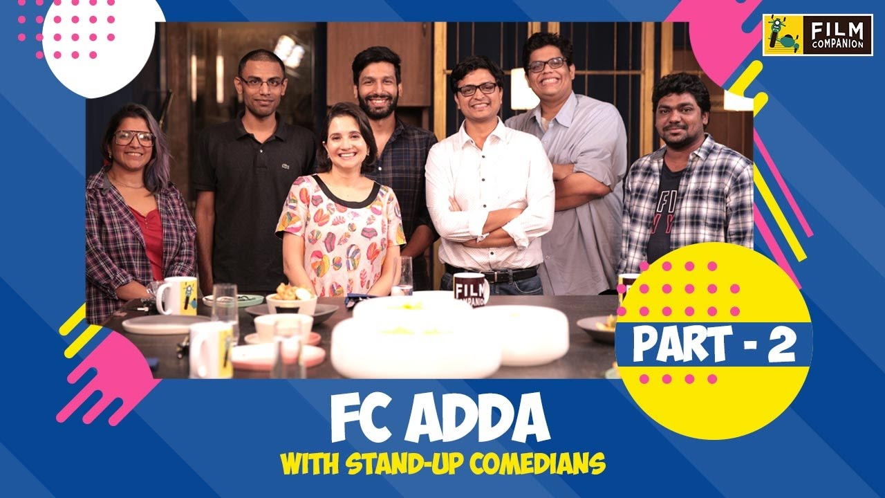 Stand-Up Comedians Adda Part 2 | Film Companion