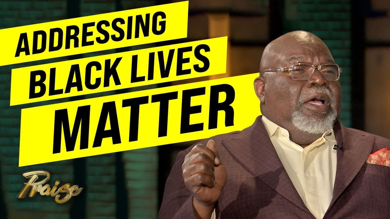 T.D. Jakes: Addressing Black Lives Matter | Praise on TBN