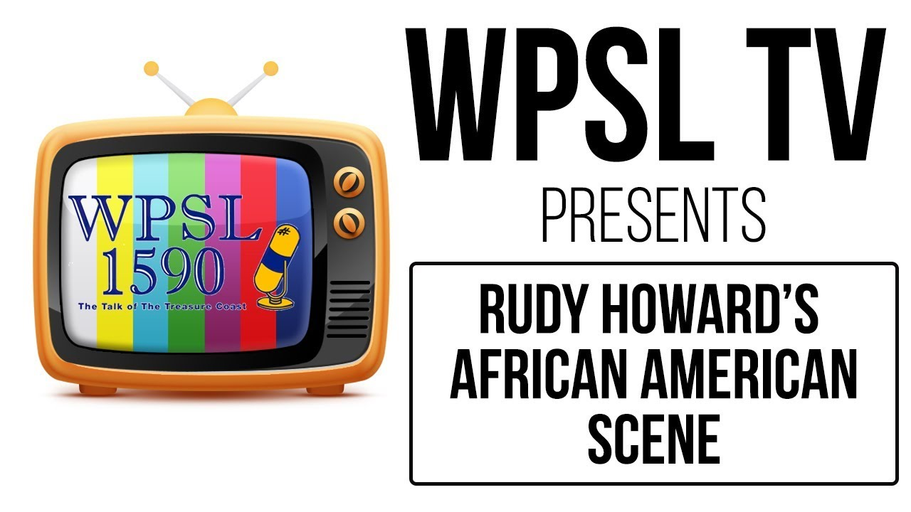 The African American Scene with Rudy Howard August 15, 2019
