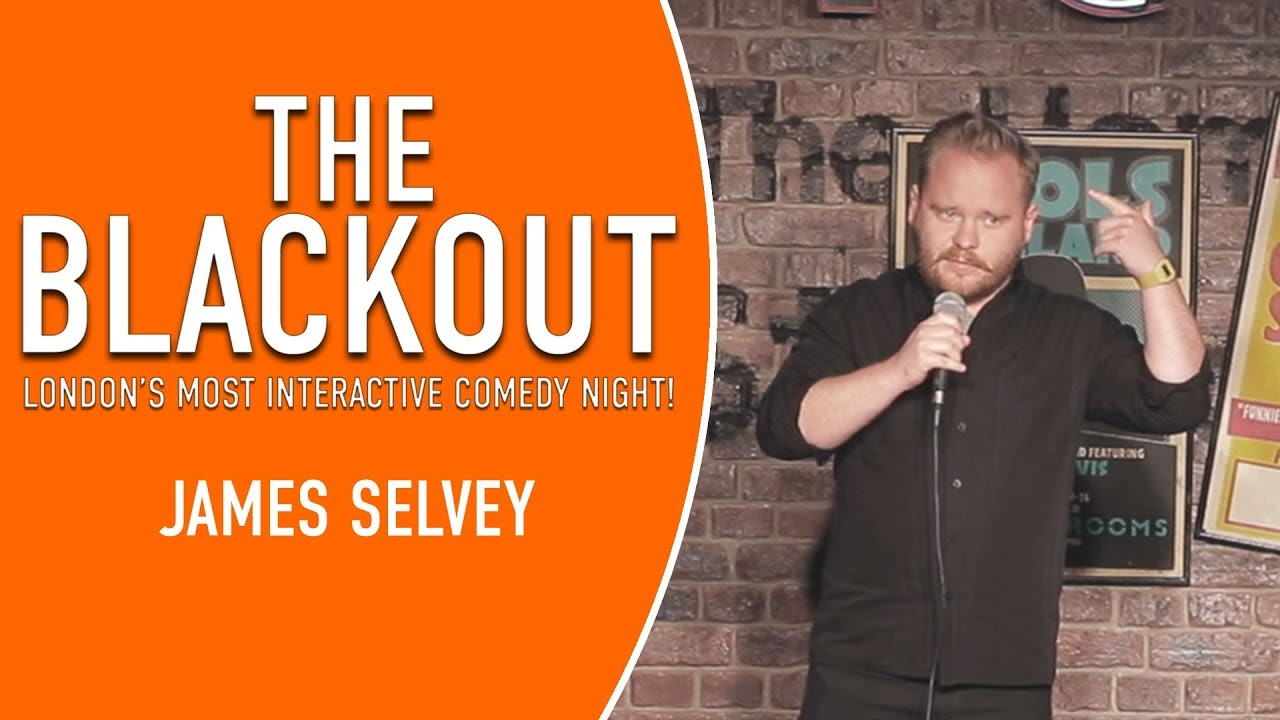 The Blackout – James Selvey Comedian – Stand Up Comedy