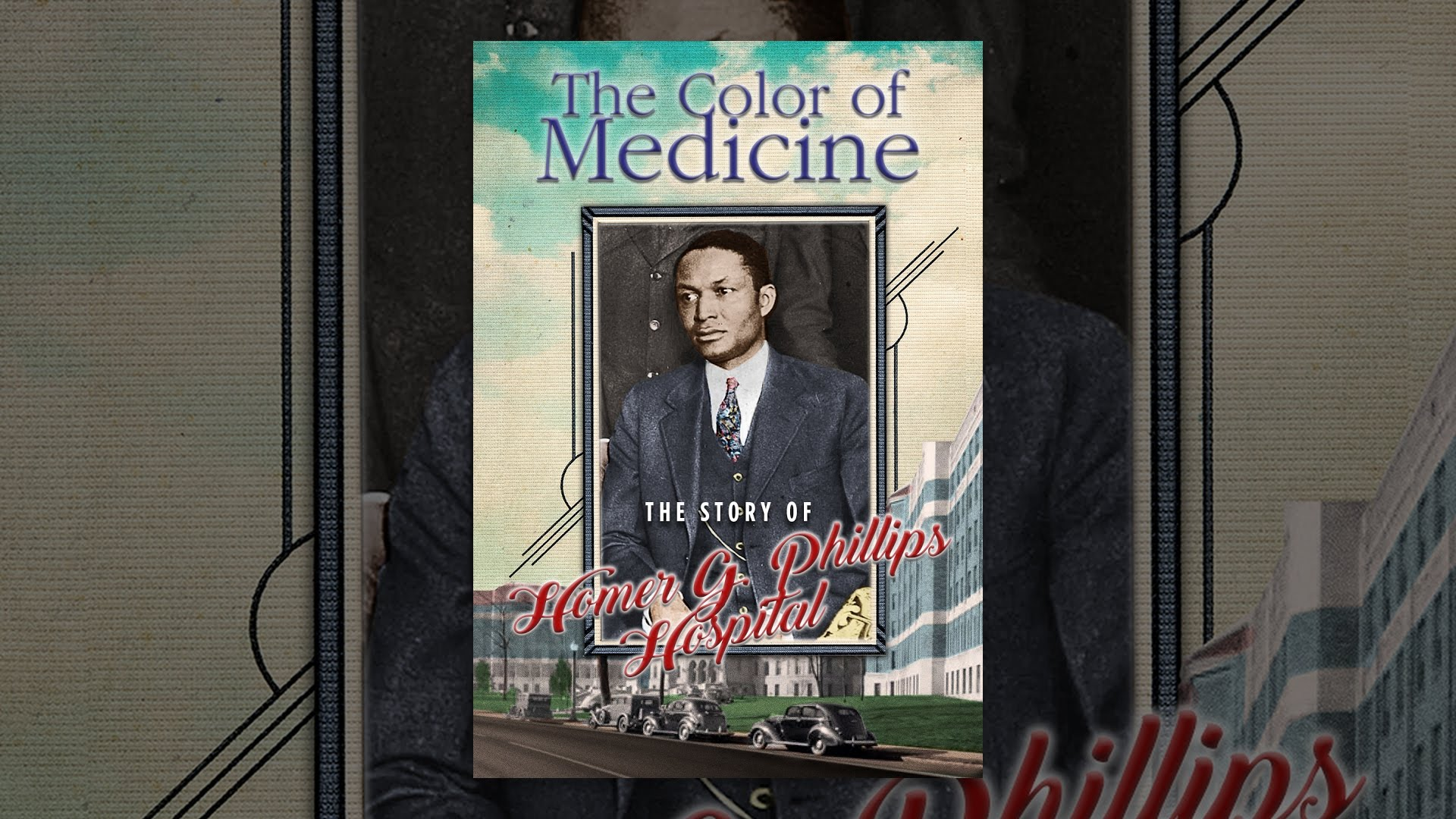The Color of Medicine: The Story of Homer G. Phillips