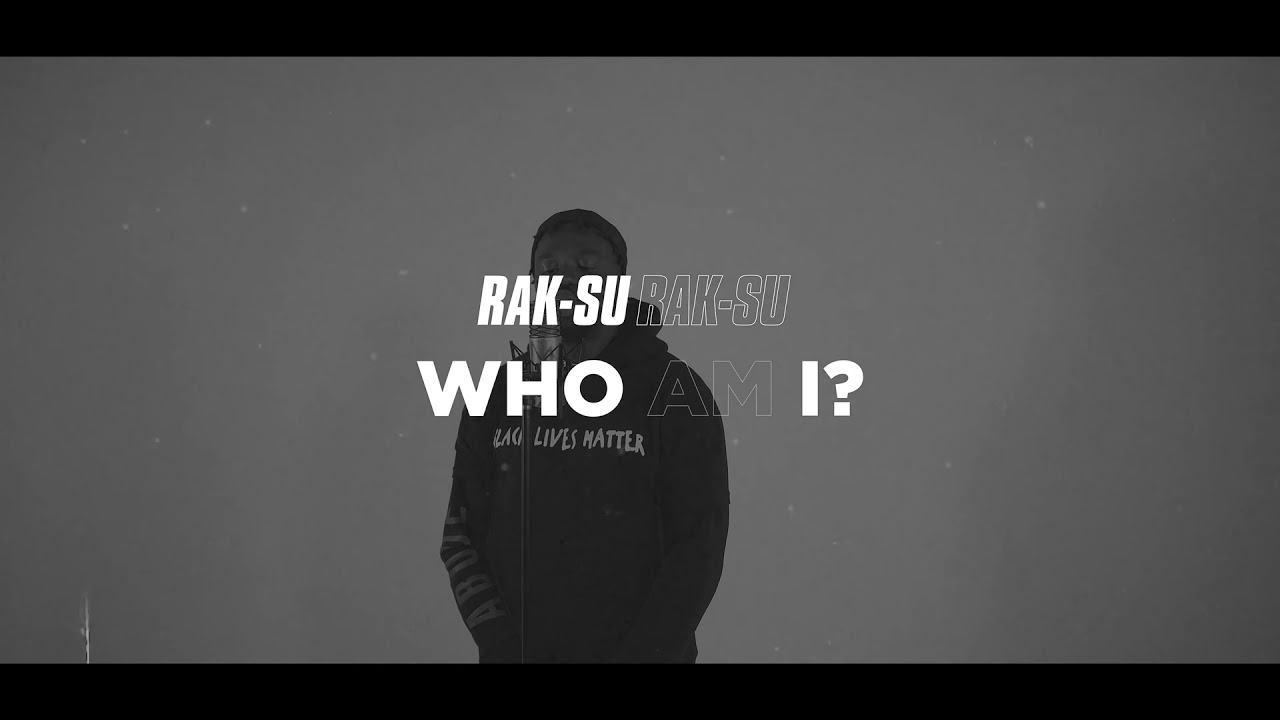Who Am I? (Black Lives Matter) Rak-Su