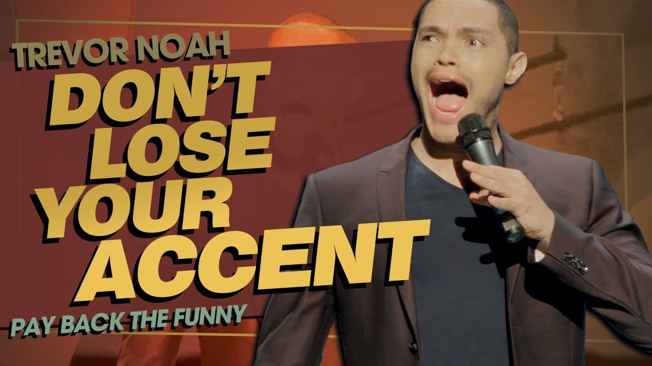 """Don't Lose Your Accent / Learning Accents"" – TREVOR NOAH"