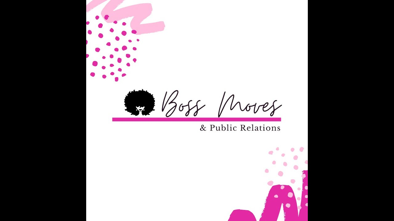 Boss Moves & Public Relations: How to Master PR in