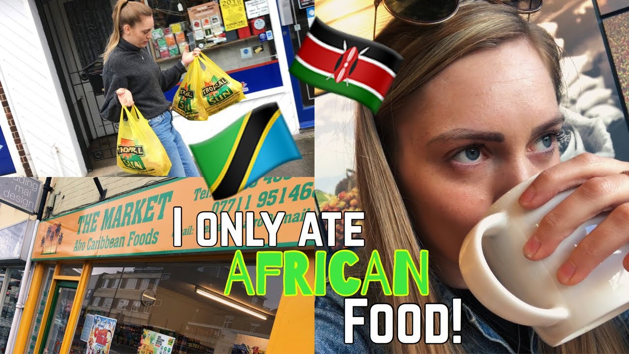 British girl ONLY eats AFRICAN food for 24 hours!