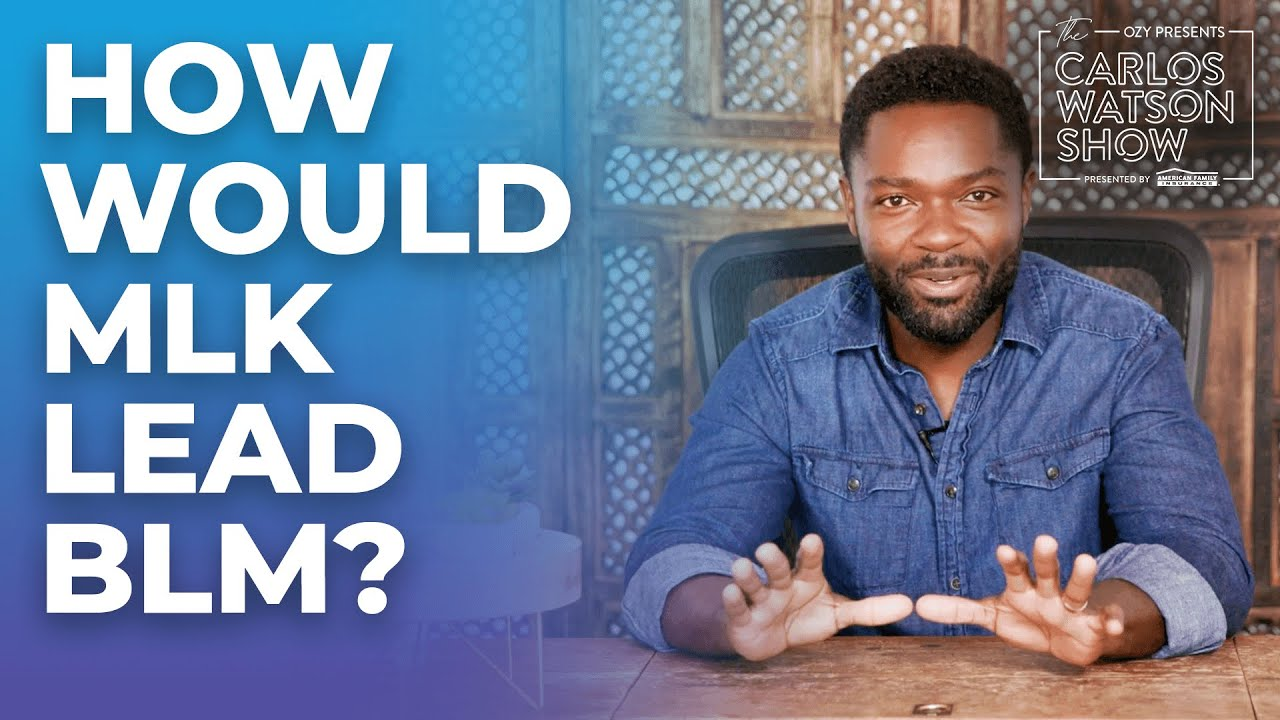 David Oyelowo: How MLK Would Lead Black Lives Matter |