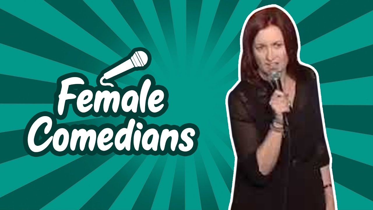 Female Comedians (Stand Up Comedy)