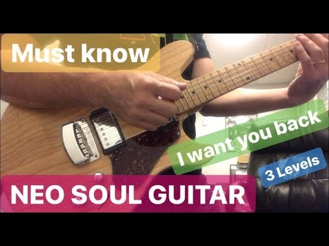 Must know【NEO SOUL GUITAR = I WANT YOU BACK】3 Levels